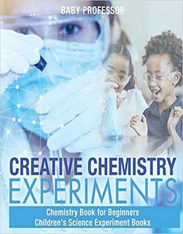 کتاب آزمایش های خلاقانه شیمی برای کودکان