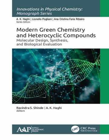 شیمی سبز مدرن و ترکیبات هتروسیکلیک: طراحی مولکولی و سنتز