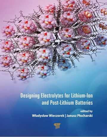طراحی الکترولیت برای باتری های لیتیوم-یون و پسا-لیتیوم
