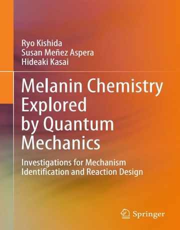 شیمی ملانین بررسی شده توسط مکانیک کوانتومی