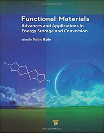 مواد عملکردی: پیشرفت ها و کاربردها در ذخیره سازی و تبدیل انرژی
