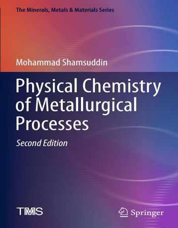 کتاب شیمی فیزیک فرایندهای متالوژی ویرایش دوم