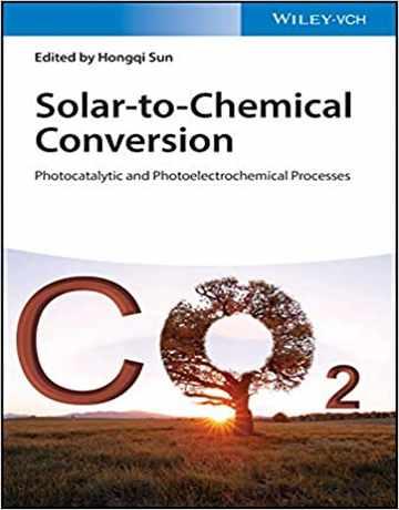 تبدیل انرژی خورشیدی به شیمیایی: فرایندهای فوتوکاتالیستی و فوتوالکتروشیمیایی