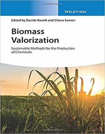 ارزش گذاری زیست توده: روش های پایدار برای تولید مواد شیمیایی