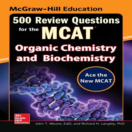 دانلود کتاب 500 تست شیمی آلی و بیوشیمی ویرایش 2 دوم MCAT + پاسخ John T. Moore