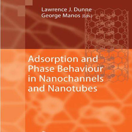 دانلود کتاب Adsorption and Phase Behaviour in Nanochannels and Nanotubes