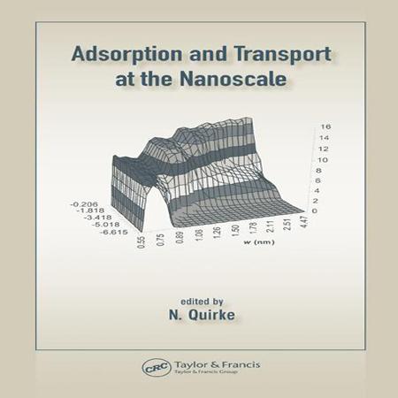 دانلود کتاب Adsorption and Transport at the Nanoscale جذب و انتقال در مقیاس نانو