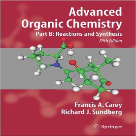 دانلود کتاب شیمی آلی پیشرفته کری جلد 2 Reaction and Synthesis ویرایش 5