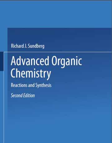 دانلود کتاب شیمی آلی پیشرفته کری ساندبرگ ویرایش 2 دوم Part B: Reactions and Synthesis