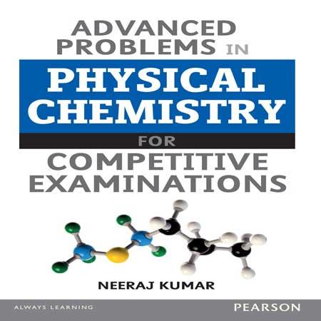 دانلود کتاب مسئله و تمرین های پیشرفته در شیمی فیزیک برای آزمون رقابتی Kumar Neeraj