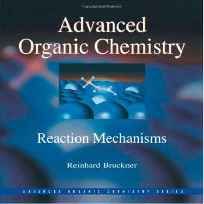 دانلود کتاب شیمی آلی پیشرفته بروکنر مکانیسم واکنش ها Reaction Mechanisms ویرایش 1