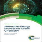 دانلود کتاب Alternative Energy Sources for Green Chemistry منابع جایگزین شیمی سبز