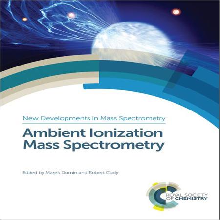 دانلود Ambient Ionization Mass Spectrometry کتاب طیف سنجی جرمی یونیزاسیون Marek Domin