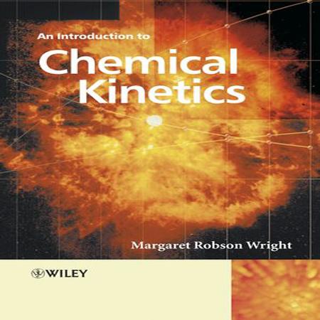 دانلود کتاب مقدمه ای بر سینتیک شیمیایی Margaret Robson Wright ویرایش 1