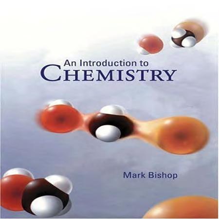 دانلود An Introduction to Chemistry 1st Edition مقدمه ای بر شیمی عمومی Bishop