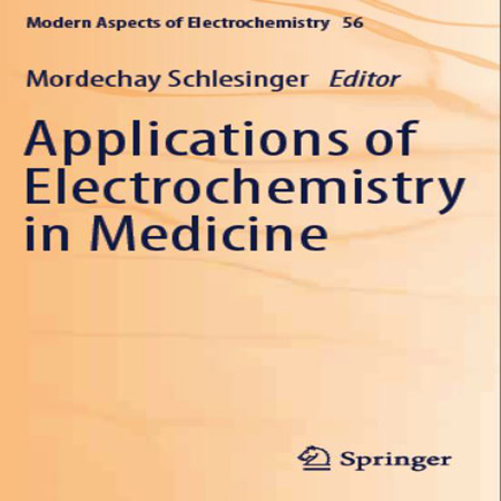 دانلود کتاب کاربردهای الکتروشیمی در پزشکی چاپ 2013 Mordechay Schlesinger