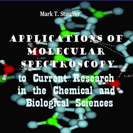 دانلود کتاب کاربردهای طیف سنجی مولکولی در تحقیقات علوم شیمی و زیست Mark T. Stauffer
