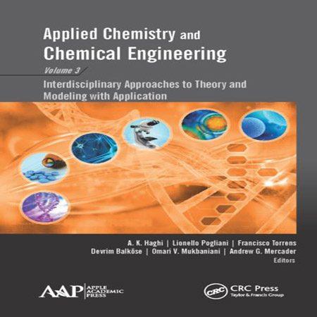 کتاب شیمی کاربردی و مهندسی شیمی جلد 3: رویکردهای بین رشته ای تا نظریه و مدل سازی