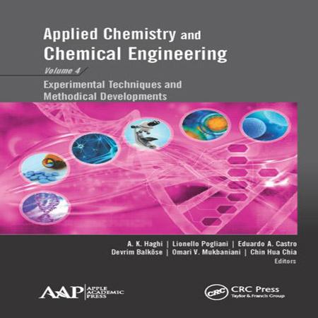 کتاب شیمی کاربردی و مهندسی شیمی جلد 4: تکنیک های تجربی و پیشرفت متدولوژیک