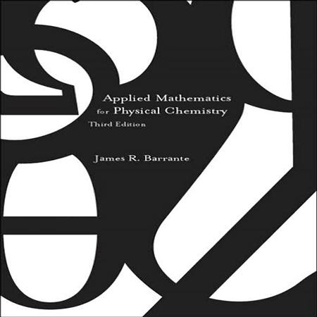 دانلود کتاب ریاضیات کاربردی برای شیمی فیزیک ویرایش 3 سوم James R. Barrante