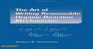 دانلود کتاب هنر نوشتن مکانیسم واکنش های شیمی آلی گراسمن ویرایش دوم
