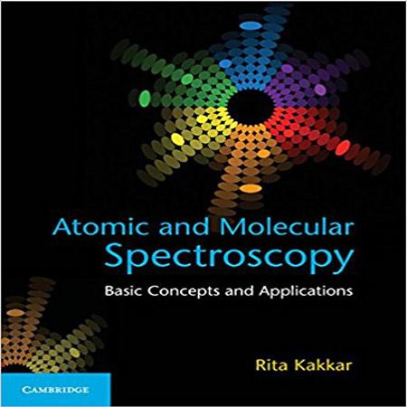 کتاب طیف سنجی اتمی و مولکولی مفاهیم پایه و کاربردها ریتا کاکار Rita Kakkar