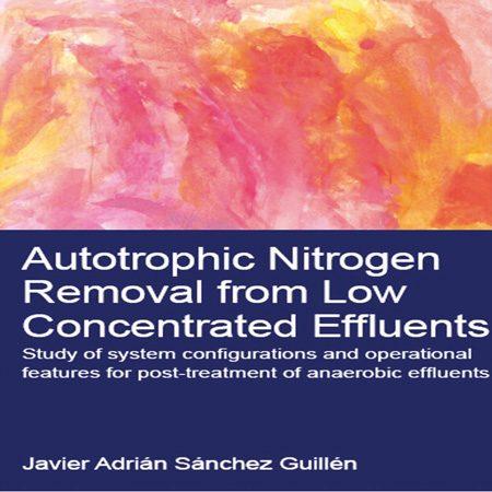 دانلود کتاب حذف اتوتروفیک نیتروژن از فاضلاب با غلظت کم ویرایش 1 Sánchez Guillén