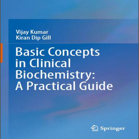 کتاب مفاهیم پایه در بیوشیمی بالینی: راهنمای عملی ویرایش 1 چاپ 2018 Vijay Kumar