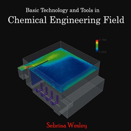 دانلود کتاب تکنولوژی و ابزارهای پایه در حوزه مهندسی شیمی Sebrina Wesley