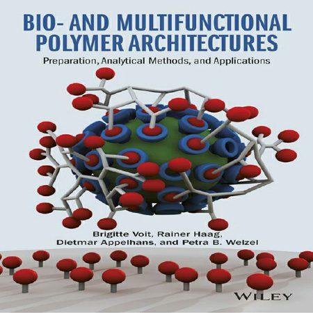 کتاب معماری های پلیمر بیو و چند منظوره: آماده سازی، آنالیز و کاربردها Brigitte Voit
