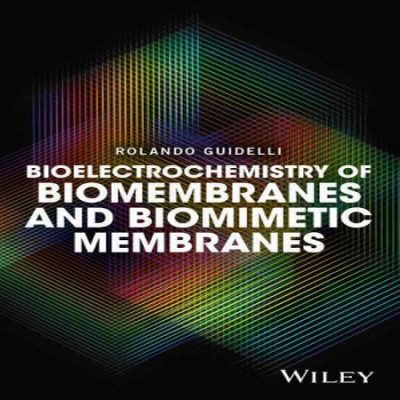 دانلود کتاب Bioelectrochemistry of Biomembranes and Biomimetic Membranes
