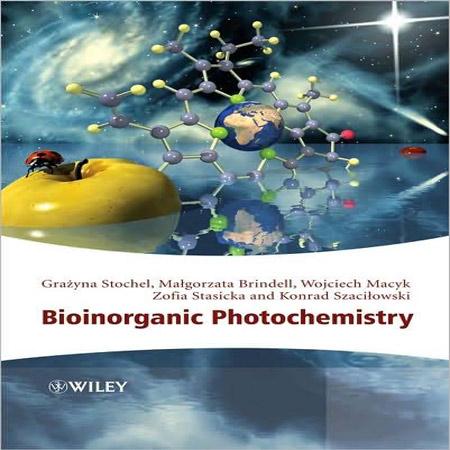 دانلود کتاب Bioinorganic Photochemistry نورشیمی بیوشیمی معدنی Grazyna Stochel