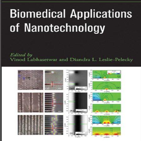 دانلود کتاب Biomedical Applications of Nanotechnology کاربردهای نانو در زیست پزشکی