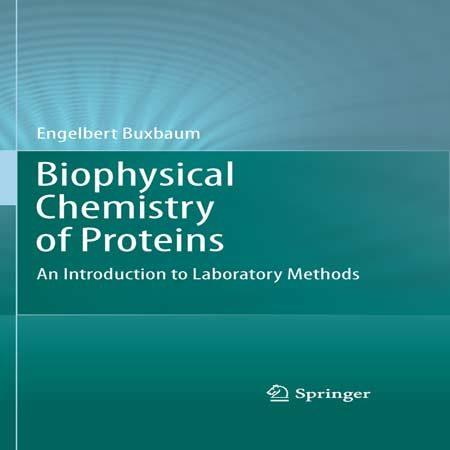 دانلود کتاب بیوشیمی فیزیک پروتئین ها: مقدمه ای بر روش های آزمایشگاهی Buxbaum
