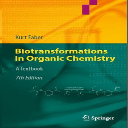 دانلود کتاب انتقال و دگرگونی زیستی در شیمی آلی ویرایش 7 هفتم Kurt Faber