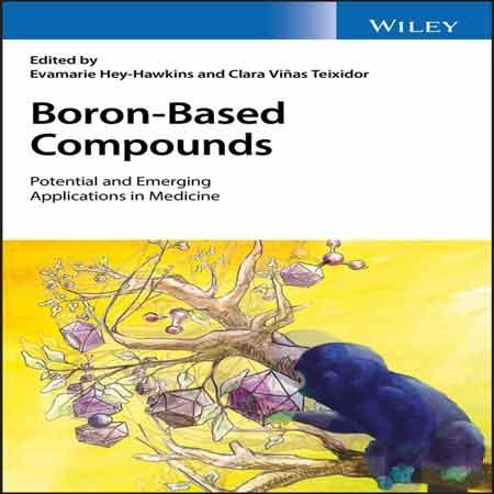 کتاب ترکیبات بر پایه بور Boron-Based: کاربردهای بالقوه و جدید در پزشکی Hey-Hawkins
