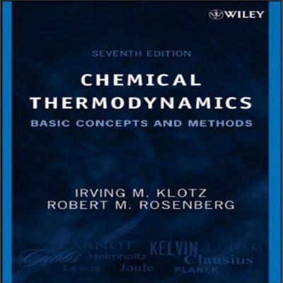 دانلود کتاب Chemical Thermodynamics ترمودینامیک شیمیایی کلوتز و روزنبرگ ویرایش 7