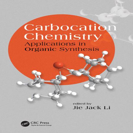 دانلود کتاب شیمی کربوکاتیون: کاربرد در سنتزهای آلی ویرایش 1 اول Jie Jack Li