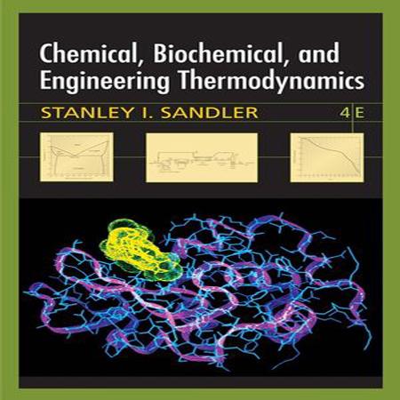 دانلود کتاب ترمودینامیک مهندسی ، بیوشیمی و شیمیایی سندلر ویرایش 4 چهارم