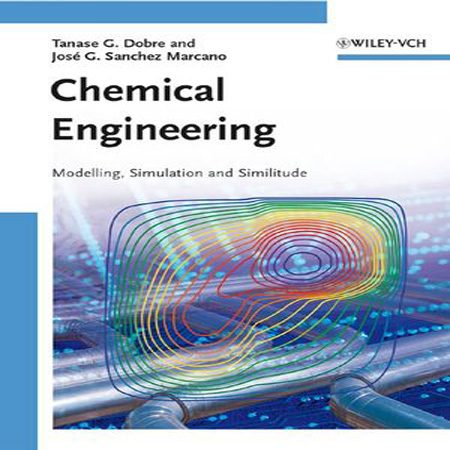 دانلود کتاب مهندسی شیمی: مدل سازی، شبیه سازی و یکپارچگی Tanase Gh. Dobre