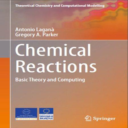 دانلود کتاب واکنش های شیمیایی: تئوری پایه و محاسبات Antonio Lagana