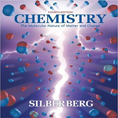 دانلود کتاب شیمی: ماهیت مولکولی ماده و تغییر ویرایش 4 چهارم سیلبربرگ