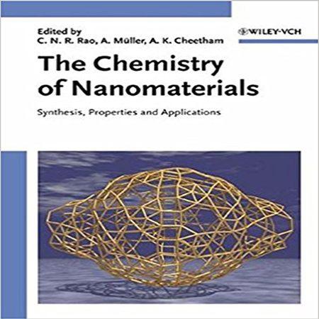 دانلود کتاب شیمی نانومواد: سنتز، ویژگی و کاربردها ویرایش 1 اول C. N. R. Rao