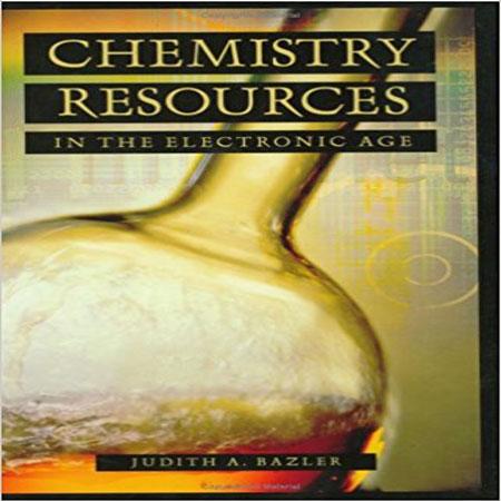 دانلود کتاب منابع شیمی در عصر الکترونیک Judith Bazler