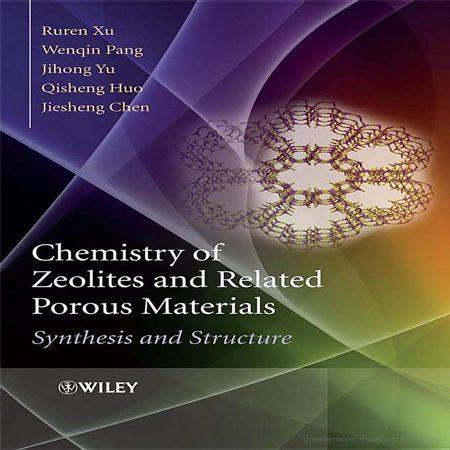دانلود کتاب شیمی زئولیت ها و مواد متخلخل مرتبط: سنتز و ساختار Ruren Xu