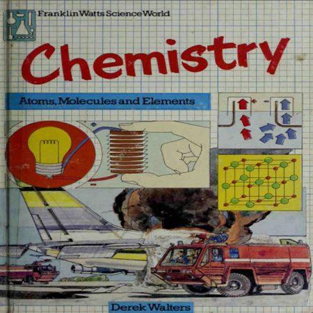 Chemistry :atoms, molecules and elements شیمی عمومی : اتم ، مولکول ، عنصر Walters