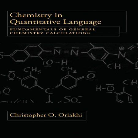 دانلود کتاب شیمی به زبان کمی : اصول محاسبات شیمی عمومی Christopher Oriakhi
