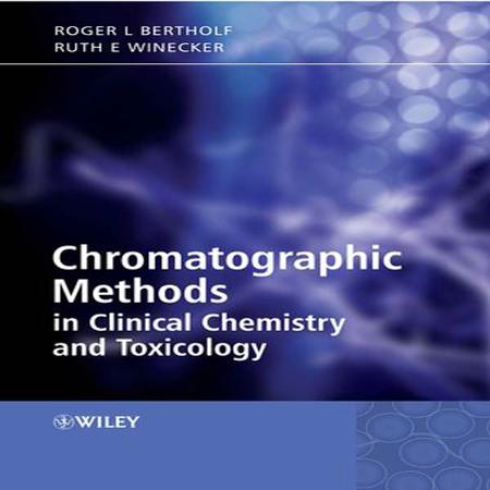 دانلود کتاب روش های کروماتوگرافی در شیمی بالینی و سم شناسی Roger Bertholf