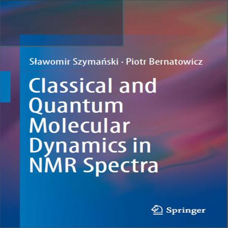 دانلود کتاب دینامیک مولکولی کلاسیک و کوانتومی در طیف NMR چاپ 2018 Szymanski