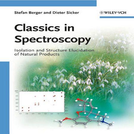 دانلود کتاب کلاسیک در طیف سنجی: جداسازی و کشف ساختار محصولات طبیعی Stefan Berger